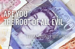 Are You The Root of All Evil – With Love from Money