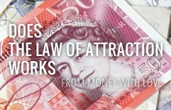 Does the Law of Attraction Works – With Love from Money
