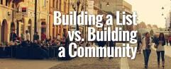 Building a List vs. Building a Community