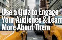 Use a Quiz to Engage Your Audience and Learn More About Them