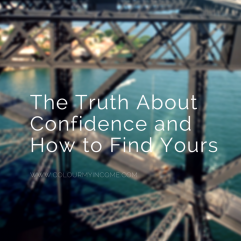 The Truth About Confidence and How To Find Yours