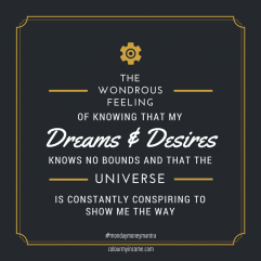 #53 The wondrous feeling of knowing that my dreams and desires knows no bounds…