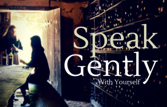 SpeakGentlyWithYourself