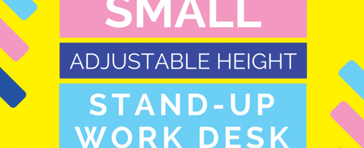 Small Adjustable Height Stand Up Work Desks – space saving workstations for more ways to work